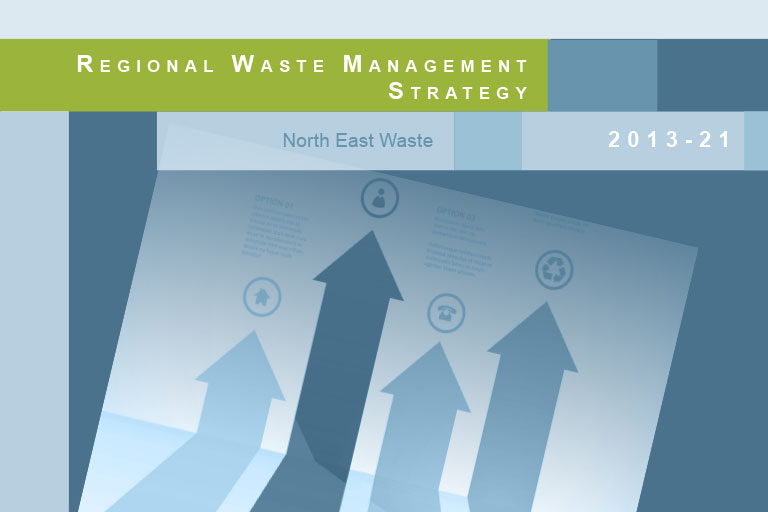 North East Waste Regional Waste Management Strategy 2013-2021